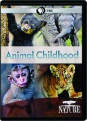 ANIMAL CHILDHOOD: NATURE