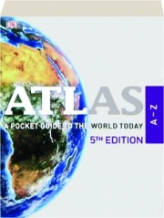 ATLAS A-Z, 5TH EDITION: A Pocket Guide to the World Today