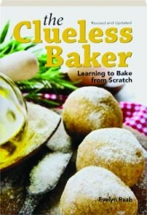THE CLUELESS BAKER, REVISED: Learning to Bake from Scratch