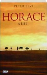 HORACE: A Life
