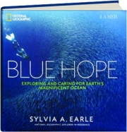 BLUE HOPE: Exploring and Caring for Earth's Magnificent Ocean