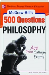 MCGRAW-HILL'S 500 PHILOSOPHY QUESTIONS: Ace Your College Exams