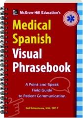 MCGRAW-HILL EDUCATION'S MEDICAL SPANISH VISUAL PHRASEBOOK