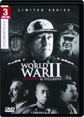 WORLD WAR II: Heroes & Villains