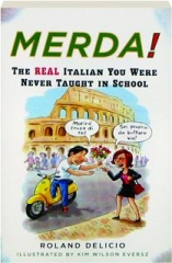 MERDA! The Real Italian You Were Never Taught in School