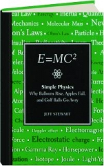 E=MC2: Simple Physics--Why Balloons Rise, Apples Fall, and Golf Balls Go Awry