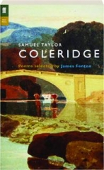 SAMUEL TAYLOR COLERIDGE: Poems Selected by James Fenton