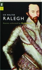 SIR WALTER RALEGH: Poems Selected by Ruth Padel