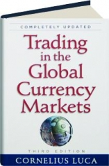 TRADING IN THE GLOBAL CURRENCY MARKETS, THIRD EDITION