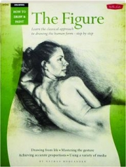 THE FIGURE: How to Draw & Paint