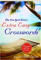 THE NEW YORK TIMES EXTRA EASY CROSSWORDS
