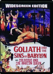 GOLIATH AND THE SINS OF BABYLON / COLOSSUS AND THE AMAZON QUEEN