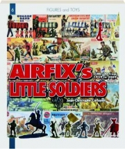 AIRFIX'S LITTLE SOLDIERS HO / OO FROM 1959-2009 AND THEIR DECORS, ACCESSORIES, IMITATORS AND RIVALS