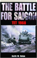 THE BATTLE FOR SAIGON: Tet 1968