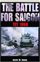 THE BATTLE FOR SAIGON: Tet 1968