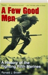 A FEW GOOD MEN: The Story of the Fighting Fifth Marines