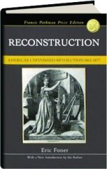 RECONSTRUCTION, 1863-1877: America's Unfinished Revolution
