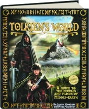 TOLKIEN'S WORLD: A Guide to the Peoples and Places of Middle-Earth