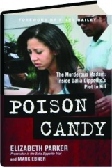 POISON CANDY: The Murderous Madam--Inside Dalia Dippolito's Plot to Kill