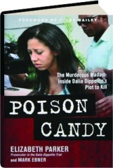 POISON CANDY: The Murderous Madam--Inside Dalia Dippolito's Plot to Kill