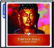 TIBETAN SOUL: Calming Spirit