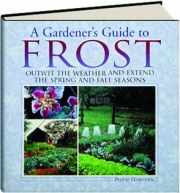 A GARDENER'S GUIDE TO FROST