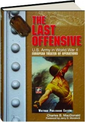 THE LAST OFFENSIVE, VOLUME 7: U.S. Army in World War II