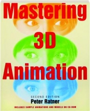 MASTERING 3D ANIMATION, SECOND EDITION