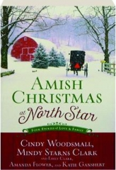 AMISH CHRISTMAS AT NORTH STAR: Four Stories of Love & Family