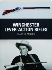 WINCHESTER LEVER-ACTION RIFLES: Weapon 42