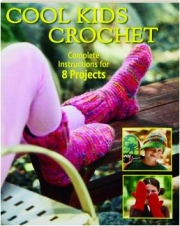 COOL KIDS CROCHET: Complete Instructions for 8 Projects