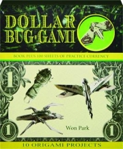 DOLLAR BUG-GAMI: 10 Origami Projects