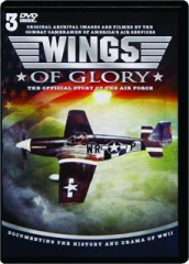 WINGS OF GLORY: The Official Story of the Air Force
