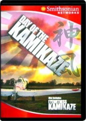 DAY OF THE KAMIKAZE / EYEWITNESS KAMIKAZE