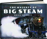 THE MAJESTY OF BIG STEAM