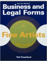 BUSINESS AND LEGAL FORMS FOR FINE ARTISTS, FOURTH EDITION