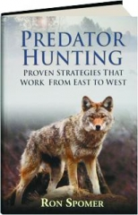 PREDATOR HUNTING: Proven Strategies That Work from East to West