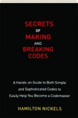 SECRETS OF MAKING AND BREAKING CODES