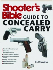 SHOOTER'S BIBLE GUIDE TO CONCEALED CARRY