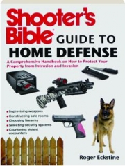 SHOOTER'S BIBLE GUIDE TO HOME DEFENSE