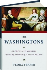 """THE WASHINGTONS: George and Martha, """"Join'd by Friendship, Crown'd by Love."""""""