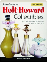 PRICE GUIDE TO HOLT-HOWARD COLLECTIBLES, 2ND EDITION: And Related Ceramicware of the '50s & '60s