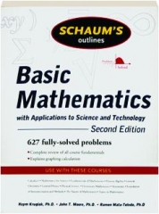 SCHAUM'S OUTLINES BASIC MATHEMATICS WITH APPLICATIONS TO SCIENCE AND TECHNOLOGY, SECOND EDITION