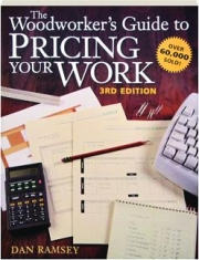 THE WOODWORKER'S GUIDE TO PRICING YOUR WORK, 3RD EDITION