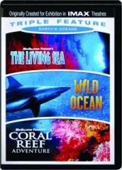 THE LIVING SEA / WILD OCEAN / CORAL REEF ADVENTURE