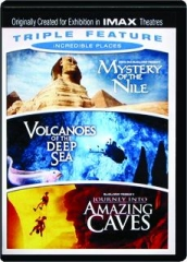 MYSTERY OF THE NILE / VOLCANOES OF THE DEEP SEA / JOURNEY INTO AMAZING CAVES
