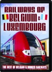 RAILWAYS OF BELGIUM & LUXEMBOURG