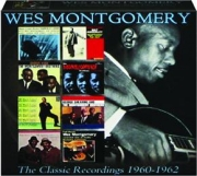 WES MONTGOMERY: The Classic Recordings, 1960-1962