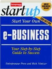START YOUR OWN E-BUSINESS, 3RD EDITION: Your Step-by-Step Guide to Success
