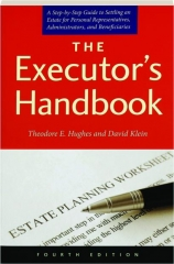 THE EXECUTOR'S HANDBOOK, FOURTH EDITION: A Step-by-Step Guide to Settling an Estate for Personal Representatives, Administrators, and Beneficiaries